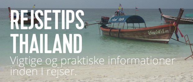 Rejsetips og guide til vigtig og praktisk info om Thailand