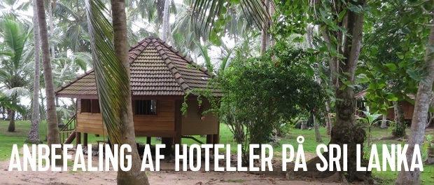 vores bruger anbefaler hvilke hoteller man skal bo på på sri lanka