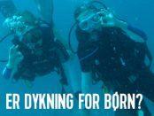 er dykning for børn